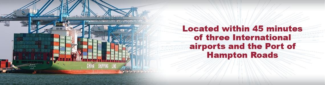 Located Within 45 Minutes of 3 International Airports and Port of Hampton Roads