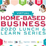 Home Based Business 2020 Lunch and Learn Series
